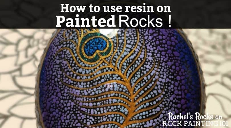 How To Make Beautiful Resin Painted Rocks Rock Painting 101