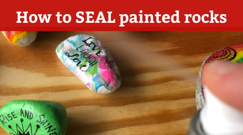 How to seal painted rocks so they stay beautiful