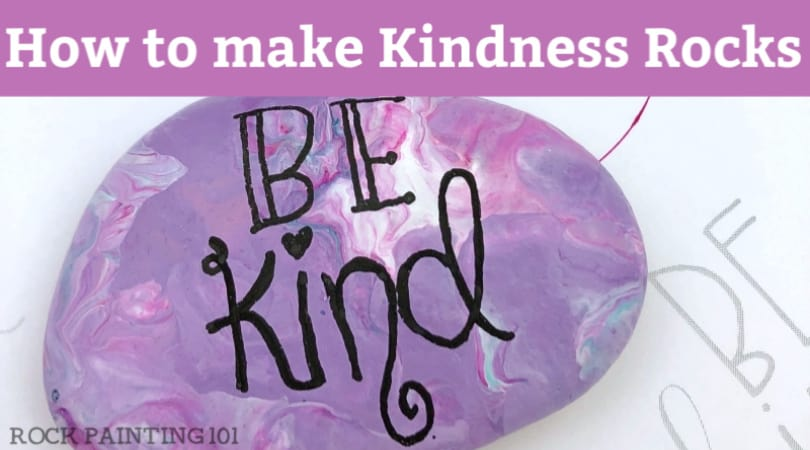 Kindness rocks instructions: 6 steps to amazing kindness stones