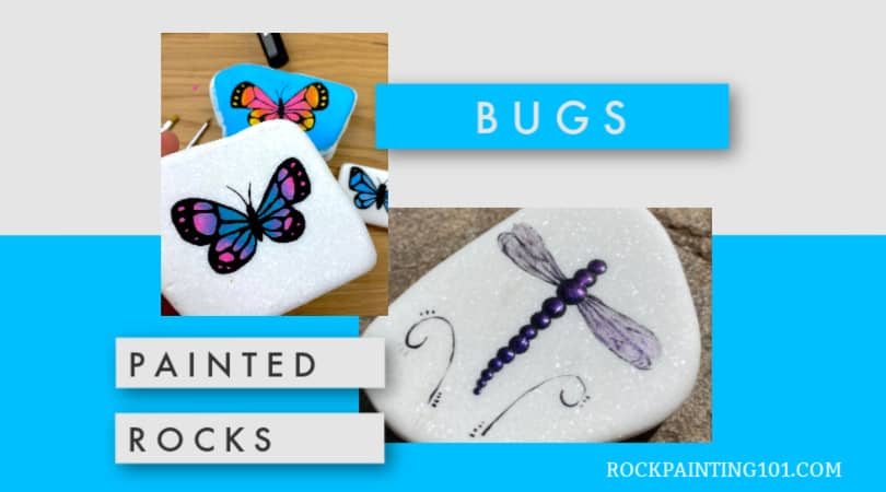 10 Butterflies and Bugs Rock Painting Ideas You'll Love