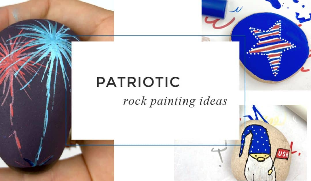 6 Easy Patriotic Painted Rocks to make this summer