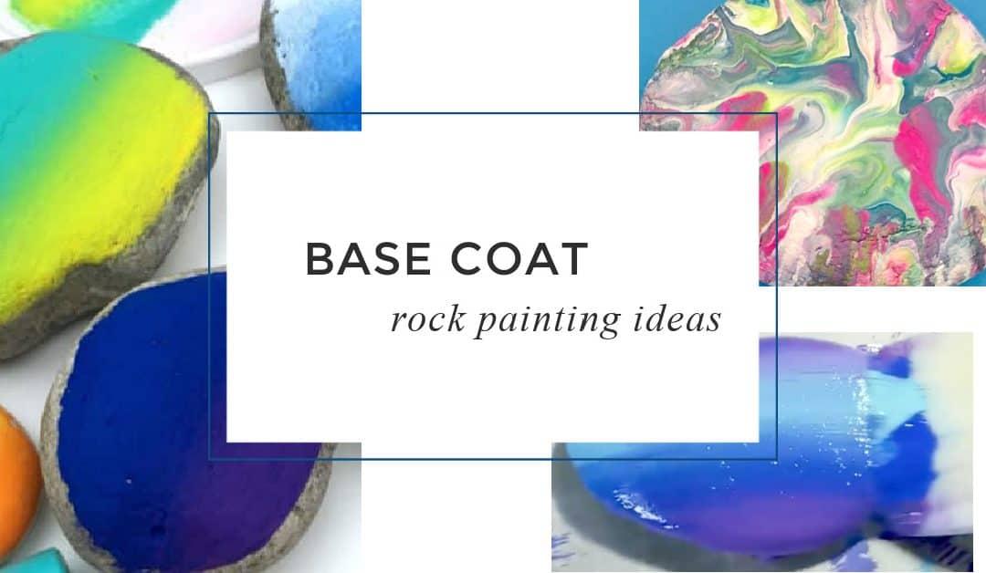 12 easy Base Coat Ideas for painting rocks