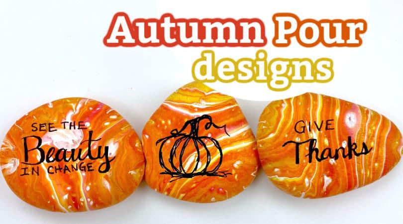 Pour Painting Autumn Kindness Rocks